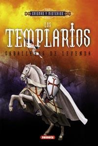 Los Templarios: caballeros de leyenda