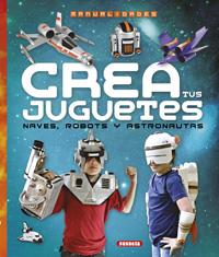 Crea tus juguetes, naves, robots y astronautas
