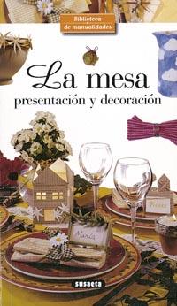 La mesa. Presentación y decoración