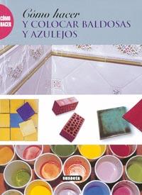 Cómo hacer y colocar baldosas y azulejos