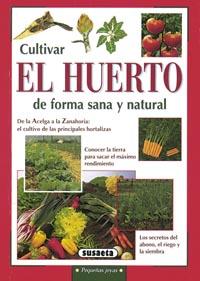 Cultivar el huerto de forma sana y natural