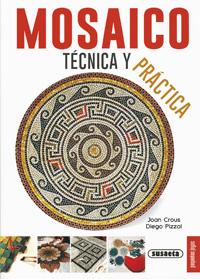 Mosaico. Técnica y práctica