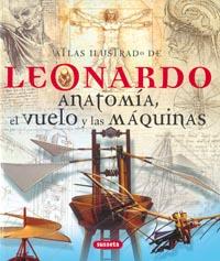 Leonardo. Anatomía, el vuelo y las máquinas