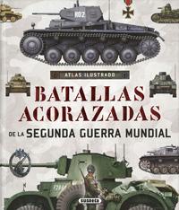 Atlas ilustrado de batallas acorazadas de la Segunda Guerra Mund