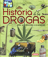 Historia de las drogas. Desde la prehistoria a la actualidad