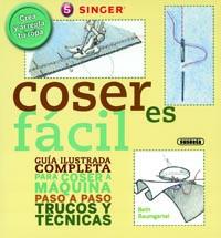 Coser es fácil. Guía ilustrada para coser a máquina