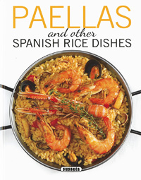 Paellas and Other Spanish Rice Dishes