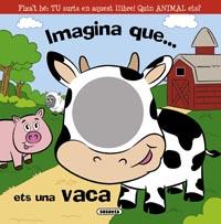 Imagina que... ets una vaca