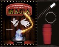 Ideas geniales para realizar trucos de magia