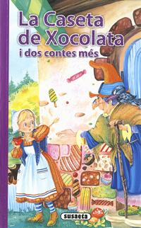 La caseta de xocolata i dos contes més