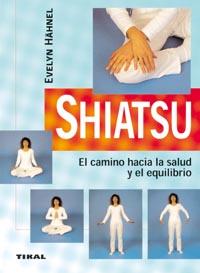 Shiatsu. El camino hacia la salud y el equilibrio