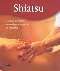 Shiatsu. Técnicas de masaje oriental para recuperar el equilibri