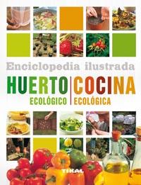 Huerto ecológico. Cocina ecológica
