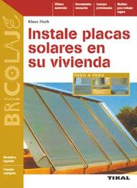 Instale placas solares en su vivienda