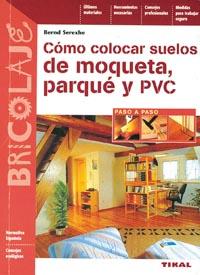 Cómo colocar suelos de moqueta, parqué y PVC