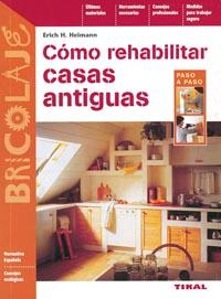 Cómo rehabilitar casas antiguas
