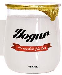 Yogur. 40 recetas fáciles