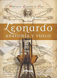 Leonardo. Anatomía y vuelo
