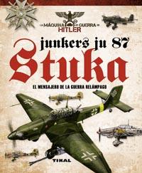 Junkers Ju 87 Stuka. El mensajero de la guerra relámpago