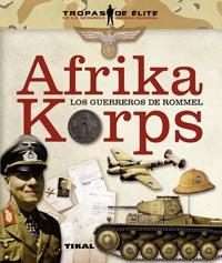 Afrika Korps. Los guerreros de Rommel
