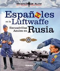 Españoles en la Luftwaffe. Escuadrillas Azules en Rusia