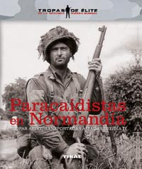 Paracaidistas en Normandía. Tropas aerotransportadas aliadas del