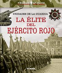 Unidades de la guardia. La élite del ejército rojo