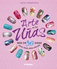 Arte en las uñas, más de 50 ideas para unas uñas únicas