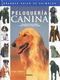 Peluquería canina. Guía completa para el cuidado, aseo y peinado