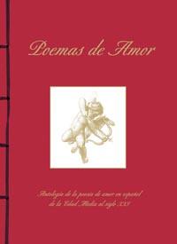Poemas de Amor. Antología de la poesía de amor en español de la
